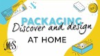 Packaging: Discover and Design at Home